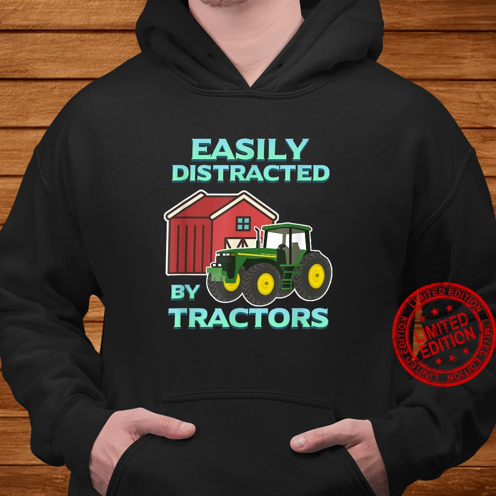Easily Distracted By Tractors Farmer Ranch Farming Herd Farm Shirt hoodie