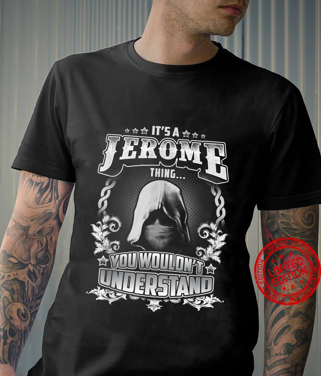 It's A JEROME Thing You Wouldn't Understand. JEROME Named Shirt