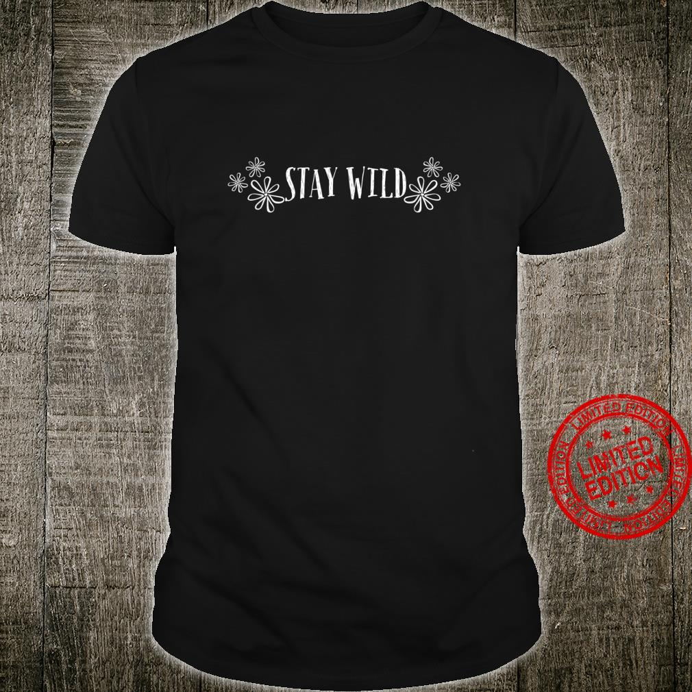 Stay Wild Floral Apparel Shirt